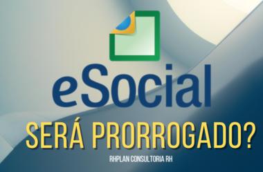 PRORROGAÇÃO do eSocial? Confira entrevista com gestor do projeto