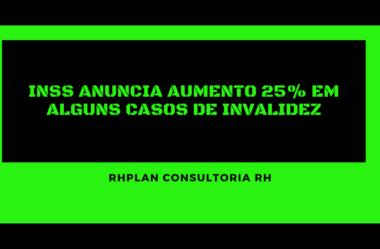 INSS anuncia aumento 25% em alguns casos de invalidez